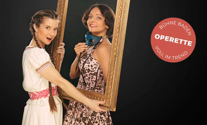 Große Operette in sechs Bildern mit Caroline Vasicek und Maya Boog.